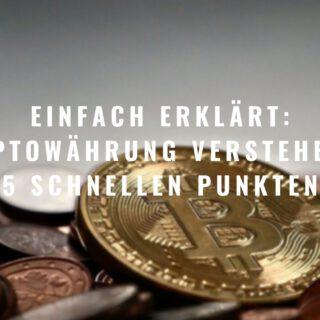 Einfach erklärt: Kryptowährung verstehen in 5 schnellen Punkten